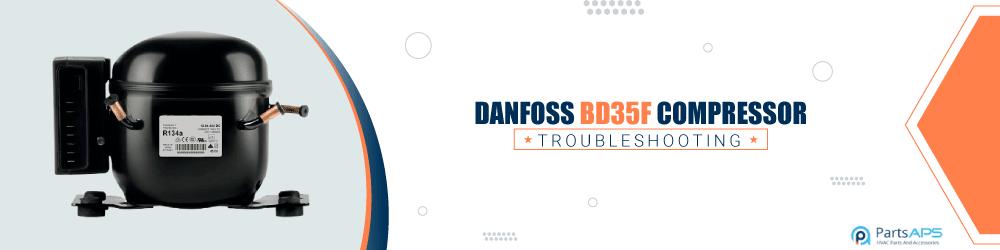 danfoss bd35f compressor troubleshooting