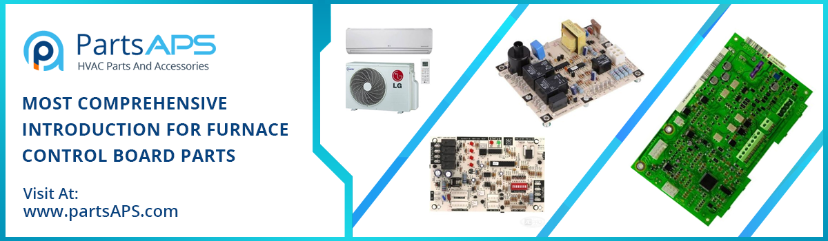 HVAC Furance Control Board | Control Board Parts- PartsAPS